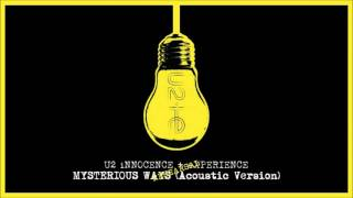 U2 - Mysterious Ways (Acoustic Version) | iNNOCENCE + eXPERIENCE Tour (Rehearsal) 2015