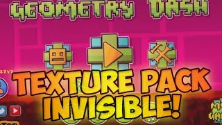 TEXTURE PACK INVISIBLE!-GEOMETRY DASH