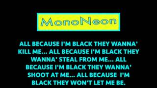 """ALL BECAUSE I'M BLACK..."" - MonoNeon"