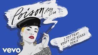 RITA ORA - Poison (Zdot Remix feat. Krept & Konan) [Audio] ft. Krept & Konan