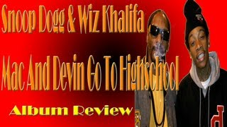 Snoop Dogg And Wiz Khalifa - Mac And Devin Go To High School ALBUM REVIEW