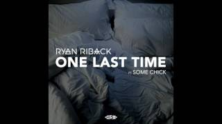 Ryan Riback - One Last Time ft. some chick (audio)