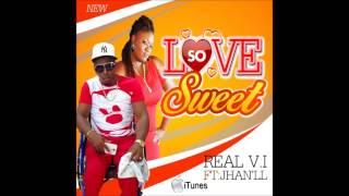 Real V.I ft. Jhan'll - Loving So Sweet