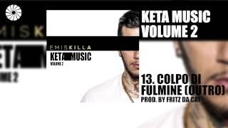 Emis Killa - Colpo di fulmine (Outro) - prod. by Fritz Da Cat - (Audio HQ)