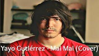 Yayo Gutiérrez - Mai Mai (Cover a Kabah)