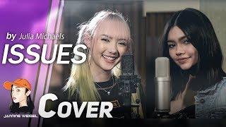 Issues - Julia Michaels cover by Jannine Weigel x Myra Molloy
