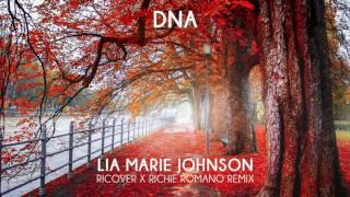 Lia Marie Johnson - DNA (Ricover X Richie Romano Remix)