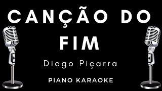 Canção do Fim - Diogo Piçarra [Karaoke/letra com Piano Acústico]