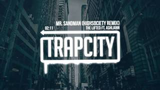 The Lifted ft. Ashliann - Mr. Sandman (HIGHSOCIETY Remix)