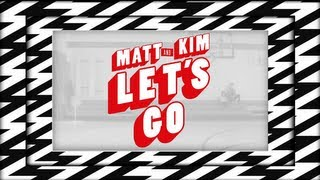 "Matt and Kim - ""Let's Go"" (Official Lyric Video)"