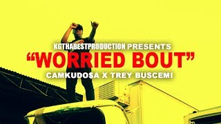 Camkudosa x Trey Buscemi  - Worried Bout (Official Video) Shot By @KGthaBest