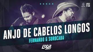 Fernando & Sorocaba - Anjo de Cabelos Longos | Vídeo  Oficial DVD FS LOOP 360°