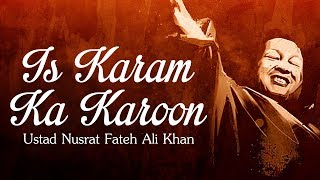 Nusrat Fateh Ali Khan - Is Karam Ka Karoon Shukar Kaise Ada with Lyrics  - Popular Qawwali 2018 width=
