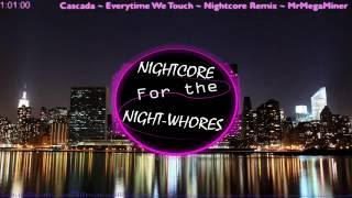 Cascada - Everytime We Touch - Nightcore Remix