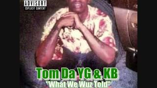 Tom Da YG & KB - What We Wuz Told #RipSouljaSlim