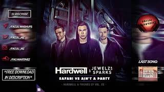 Hardwell, Jewelz & Sparks feat Harrison - Safari vs Aint a Party (Hardwell Mashup)
