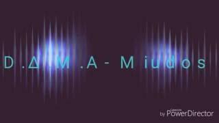 D.∆.M.A - Miudos (Letra)