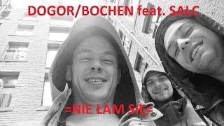 Dogor & Bochen feat Salc - Nie Łam Się