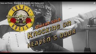 Guns and Roses - Knocking on heaven's door (Guitar solo)