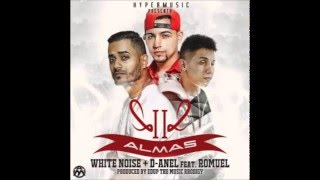 White Noise Y D-Anel Ft. Romuel - Dos Almas (Prod. By Edup The Music Prodigy) Reggaeton 2015