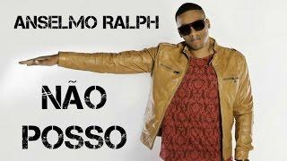 Anselmo Ralph - Não Posso (2017)