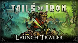 Tails of Iron launch trailer