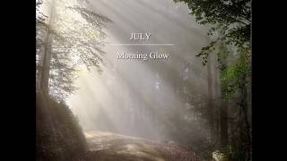 July - Morning Glow
