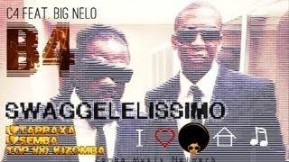B4 (C4 Pedro ft. Big Nelo): Swaggelelissimo, 2013
