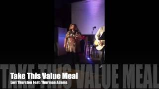 Take This Value Meal by Lori Thurston feat.  Thurman Adams