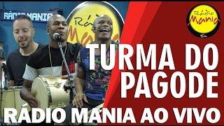 🔴 Radio Mania - Turma do Pagode - Puxa, Agarra e Beija