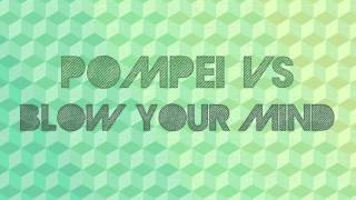 Pompei VS - Blow Your Mind (Original Mix)