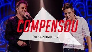 Rick & Nogueira - Compensou | DVD Uma História Pra Contar