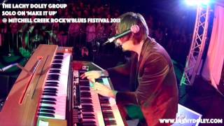 Lachy Doley's Hammond Organ Solo on MAKE IT UP - Live at Mitchell Creek 2015