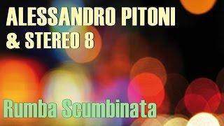 Alessandro Pitoni & Stereo 8 - Rumba Scumbinata