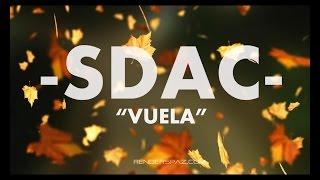 "SDAC - ""VUELA"" -  OFFICIAL VIDEO LIRIC"