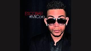 Escobar-Mi Coro (Dembow 2014)