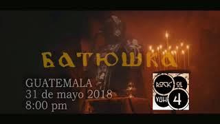 BATUSHKA GUATEMALA Mayo 31 / 2018 / Rock Ol Vuh /Produce BMS