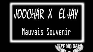 Kiff No Beat - Joochar x El Jay - Mauvais souvenir