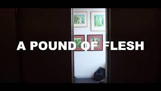 A POUND OF FLESH (SHORT FILM)