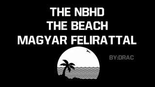 The Neighbourhood - The Beach magyar felirattal