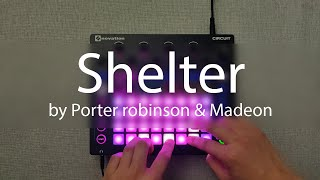 Shelter by Porter Robinson & Madeon(Circuit Cover)