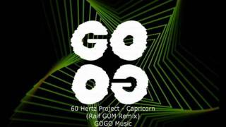 60 Hertz Project - Capricorn (Ralf GUM Remix) - GOGO 044