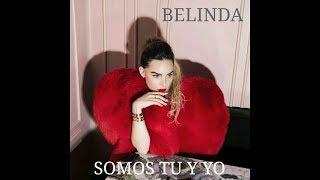Belinda - Somos Tu y Yo / Nova música (Prévia - 2017)