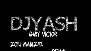 Zolie Mamzel   Gary Victor  DJYAsh  Full Mix