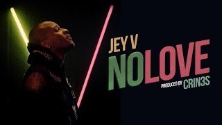 Jey V - No Love feat. Crin3s (Official Video)