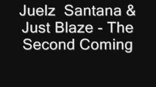 Juelz  Santana & Just Blaze - The Second Coming