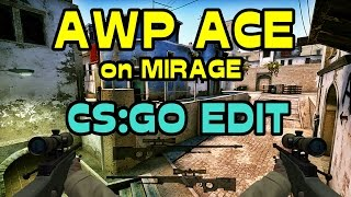 CS:GO AWP ACE on Mirage! [CS:GO Edit]