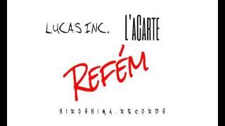 Lucas Inc. & L'aCarte - Refém