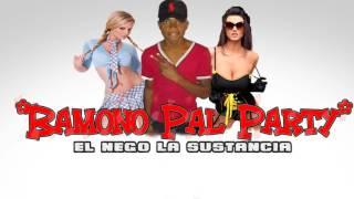 Bamono Pal Party -El Nego la Sustancia (Audio Official)