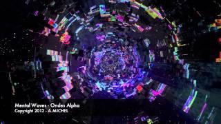 Méditation Ondes Alpha - Stimulations Audio & Vidéo - Mental Waves